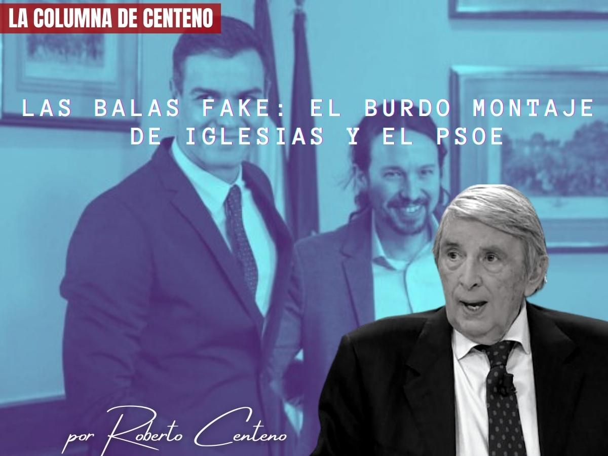 LAS BALAS FAKE EL BURDO MONTAJE DE IGLESIAS Y EL PSOE